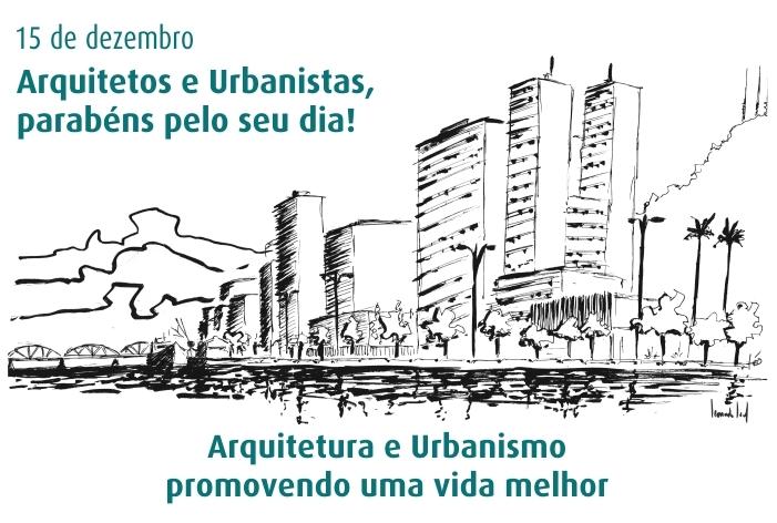 Parabéns arquitetos e urbanistas